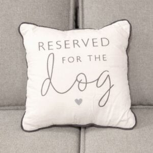 Reserved for the Dog Cushion